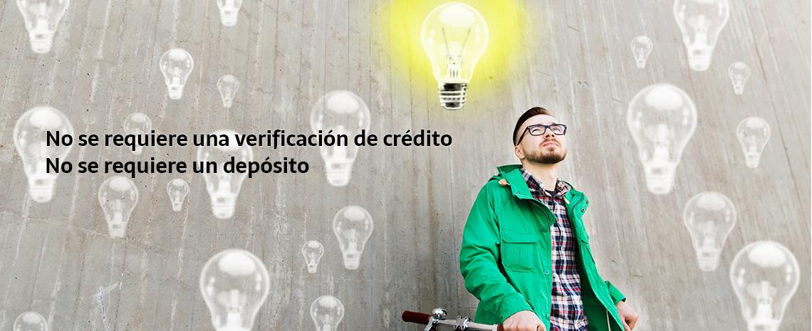 o No se requiere una verificación de crédito